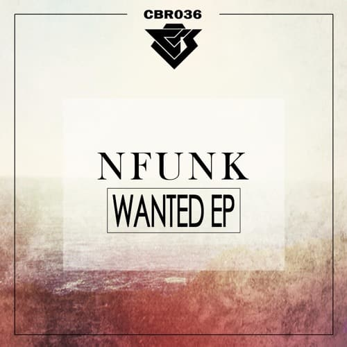 CBR036 - NFunk - Wanted EP [Out Now]